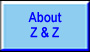 Go to About Z and Z Inc Information Page